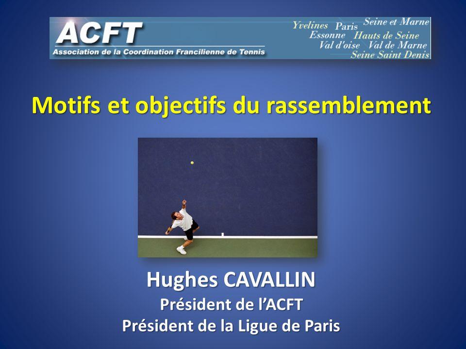 Motifs et objectifs du rassemblement Président de la Ligue de Paris