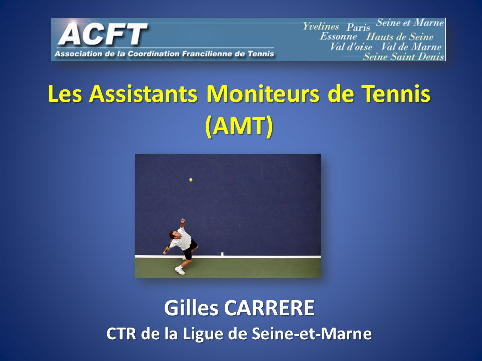 Les Assistants Moniteurs de Tennis CTR de la Ligue de Seine-et-Marne