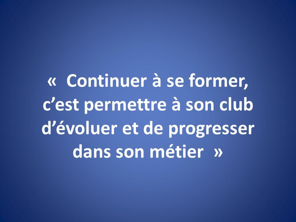 « Continuer à se former, c'est permettre à son club d'évoluer et de progresser dans son métier »