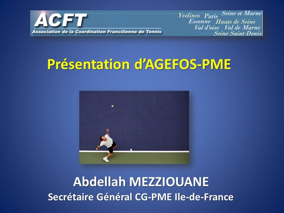 Présentation d'AGEFOS-PME Secrétaire Général CG-PME Ile-de-France
