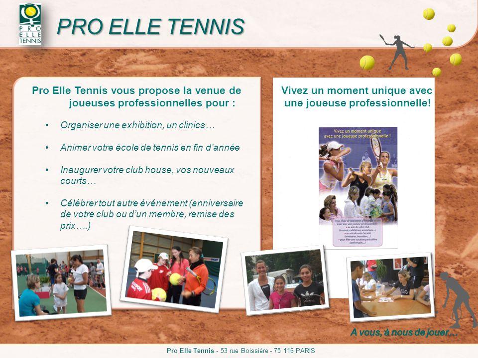 Pro Elle Tennis - 53 rue Boissière - 75 116 PARIS