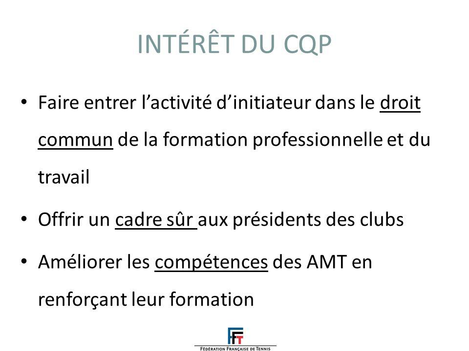 INTÉRÊT DU CQP Faire entrer l'activité d'initiateur dans le droit commun de la formation professionnelle et du travail.