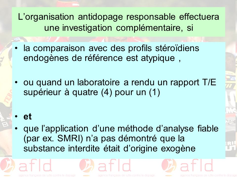 L'organisation antidopage responsable effectuera une investigation complémentaire, si
