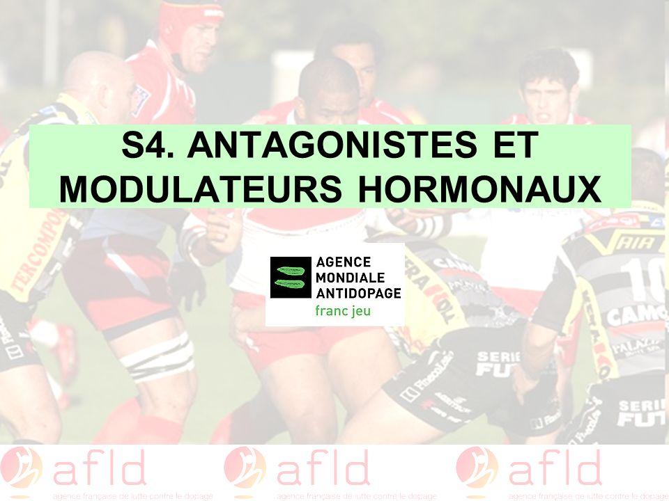 S4. ANTAGONISTES ET MODULATEURS HORMONAUX