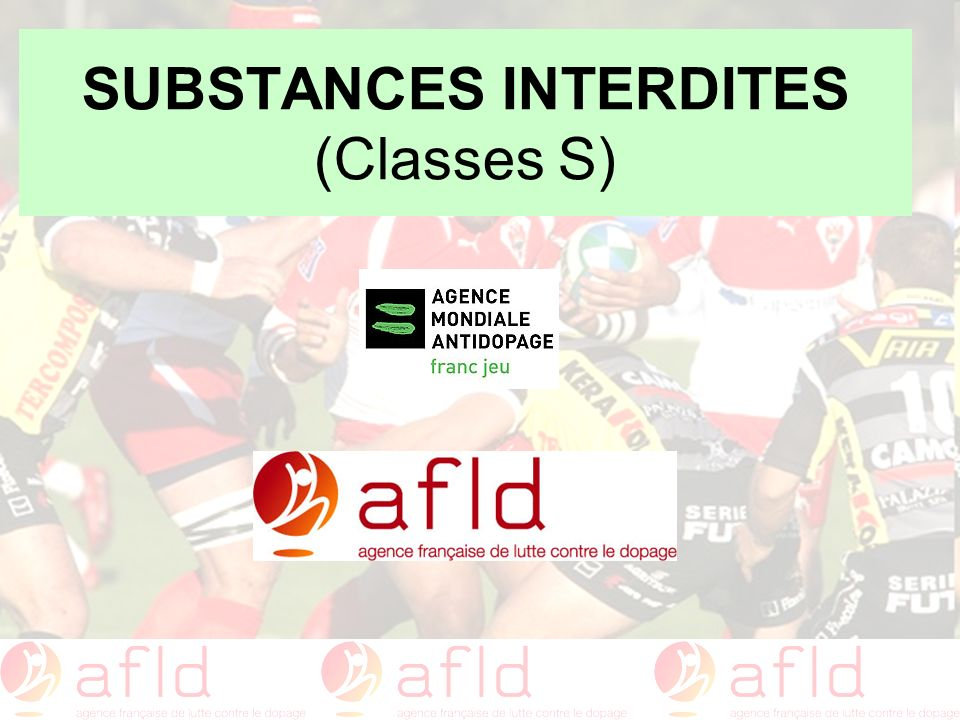 SUBSTANCES INTERDITES (Classes S)