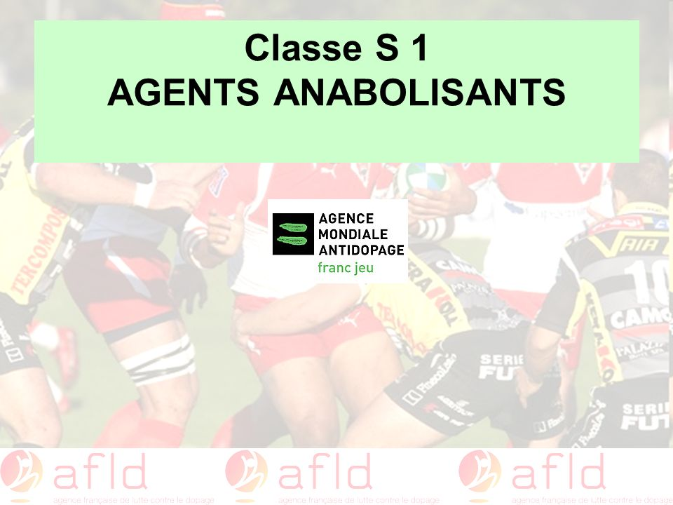 Classe S 1 AGENTS ANABOLISANTS