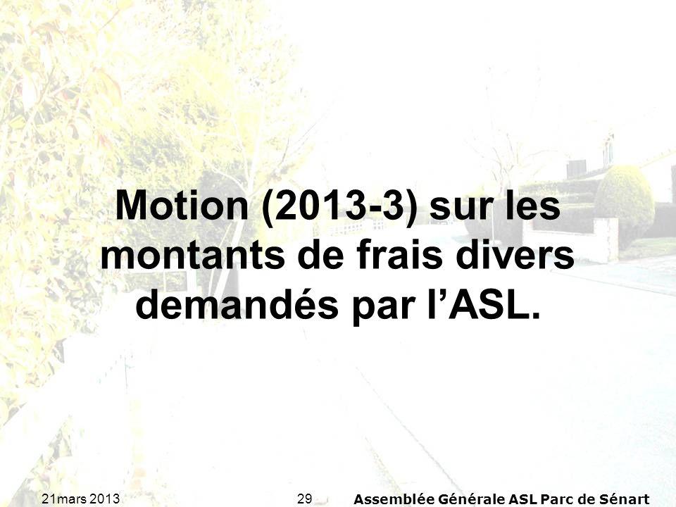 Motion (2013-3) sur les montants de frais divers demandés par l'ASL.
