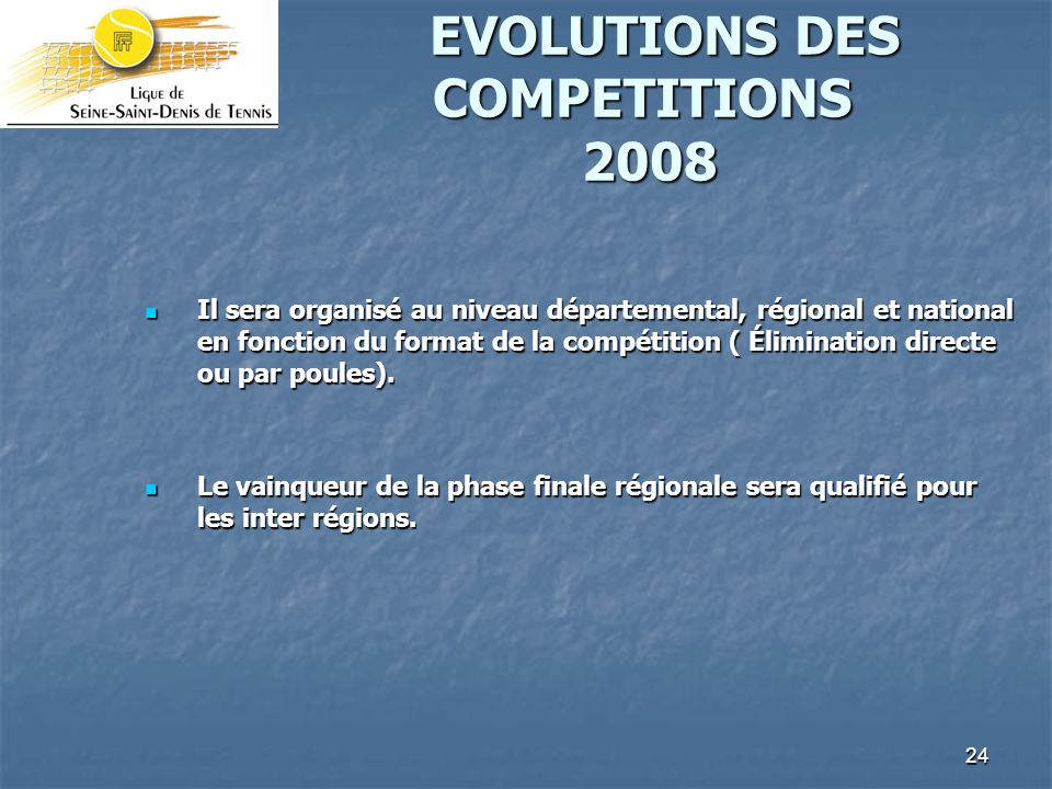 EVOLUTIONS DES COMPETITIONS 2008