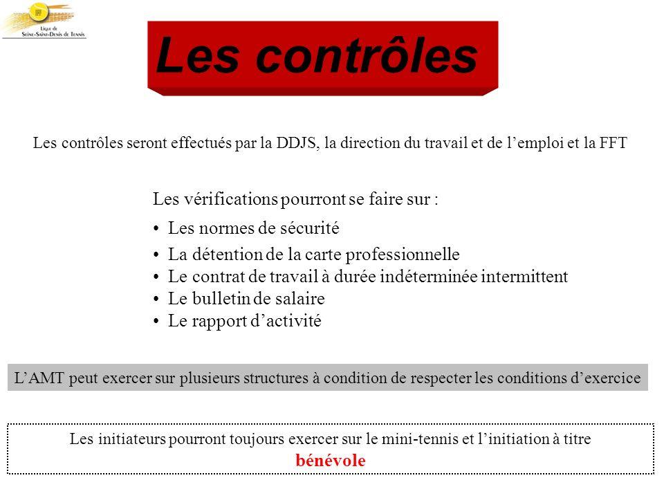 Les contrôles Les vérifications pourront se faire sur :