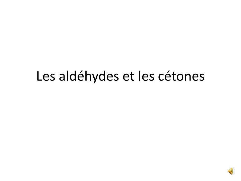 Les aldéhydes et les cétones