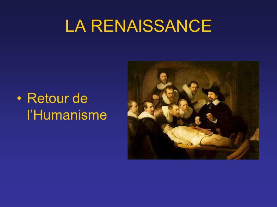 LA RENAISSANCE Retour de l'Humanisme