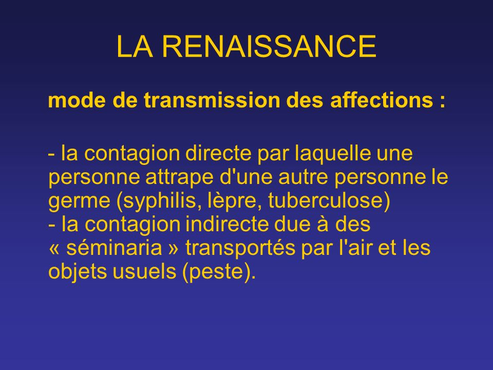 LA RENAISSANCE mode de transmission des affections :