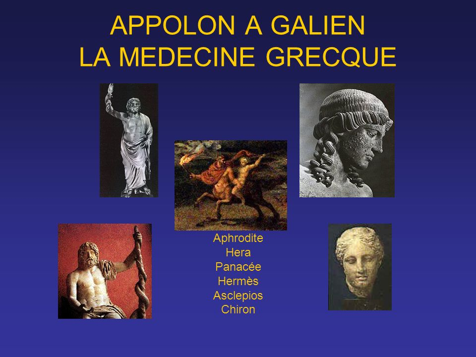APPOLON A GALIEN LA MEDECINE GRECQUE Aphrodite Hera Panacée Hermès Asclepios Chiron