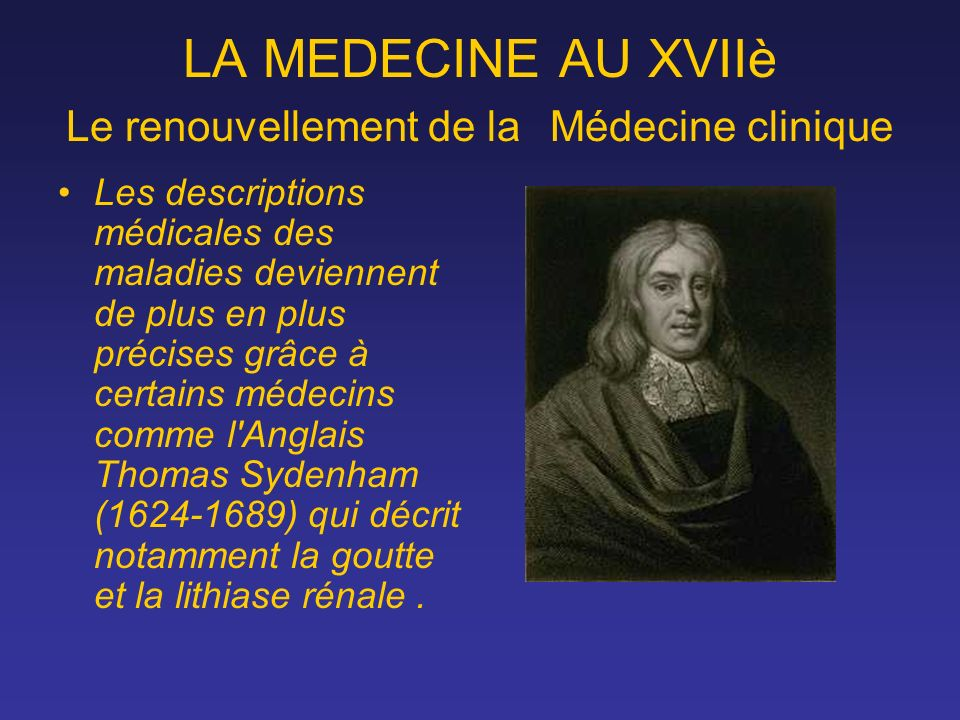 LA MEDECINE AU XVIIè Le renouvellement de la Médecine clinique