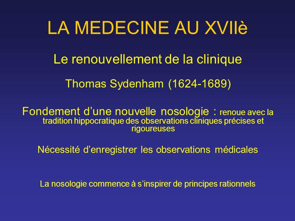 LA MEDECINE AU XVIIè Le renouvellement de la clinique