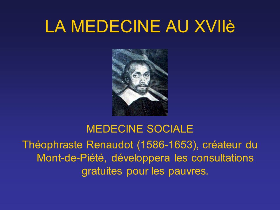 LA MEDECINE AU XVIIè MEDECINE SOCIALE