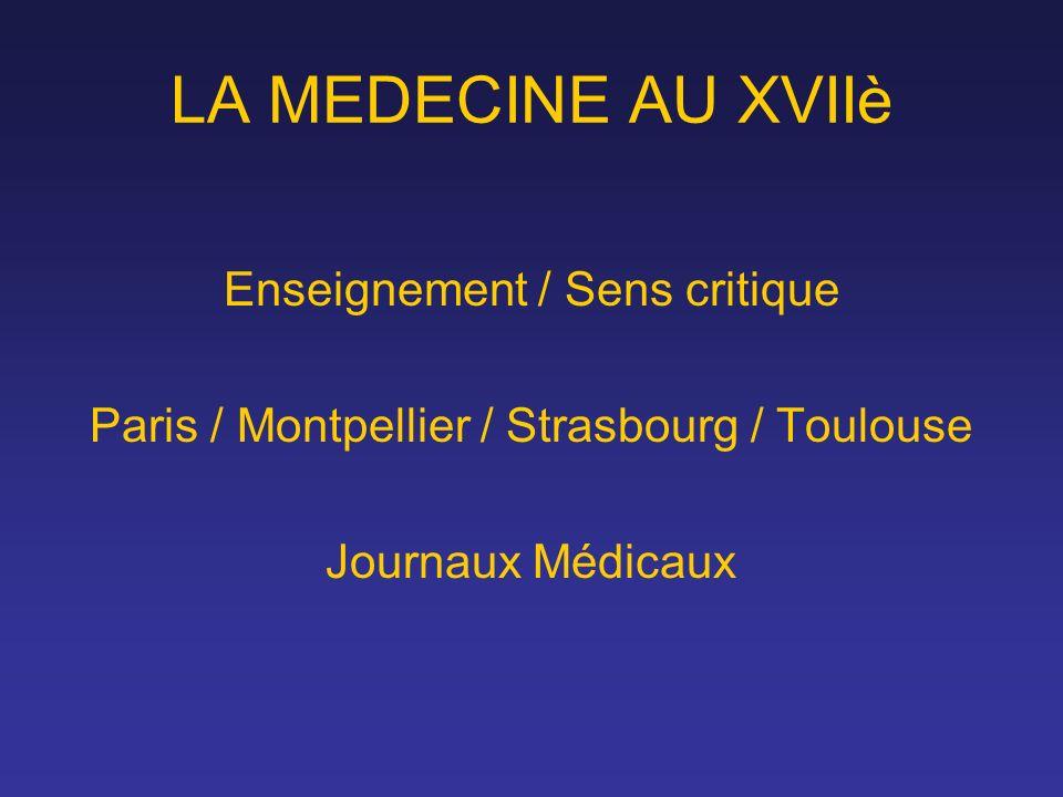 LA MEDECINE AU XVIIè Enseignement / Sens critique
