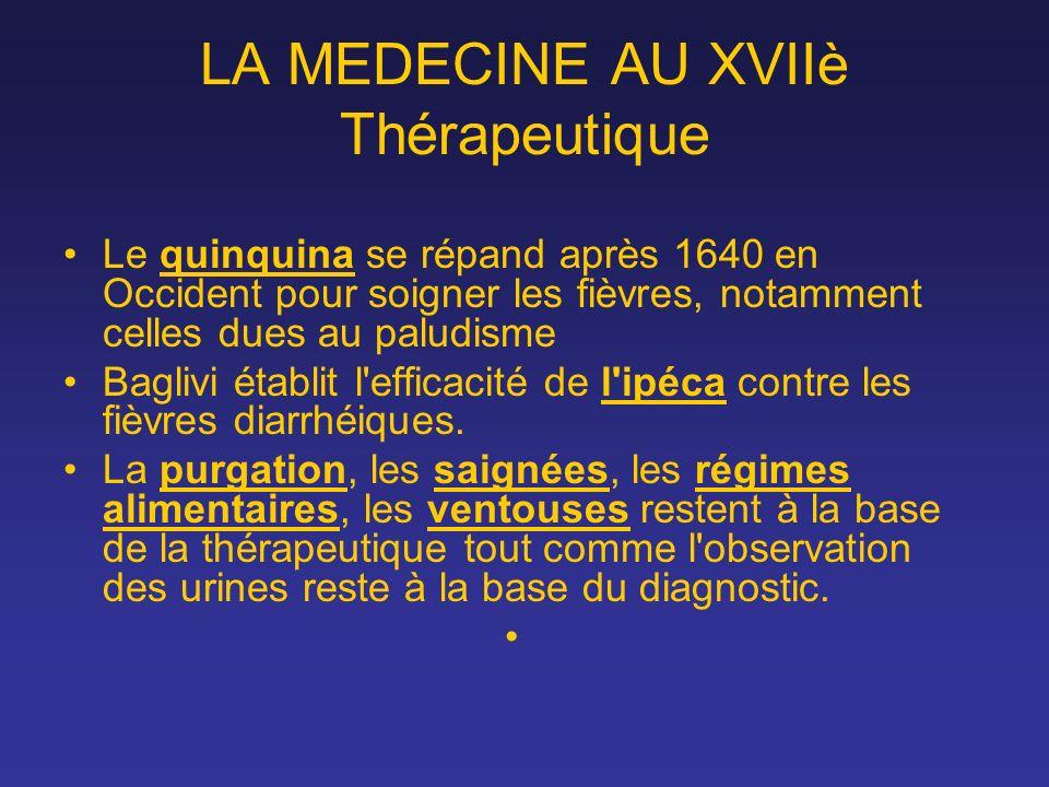 LA MEDECINE AU XVIIè Thérapeutique