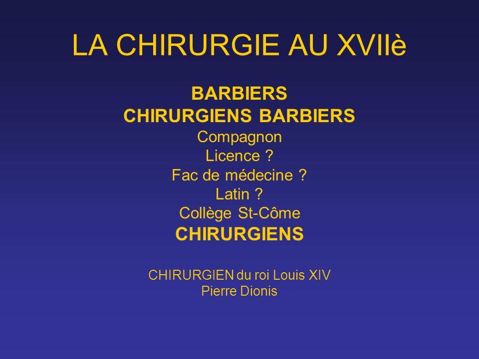 CHIRURGIEN du roi Louis XIV