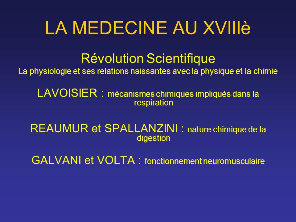 LA MEDECINE AU XVIIIè Révolution Scientifique