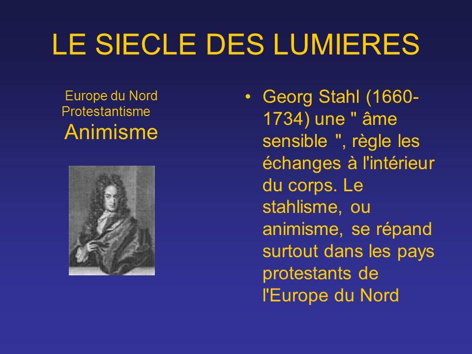 LE SIECLE DES LUMIERES Europe du Nord. Protestantisme. Animisme.