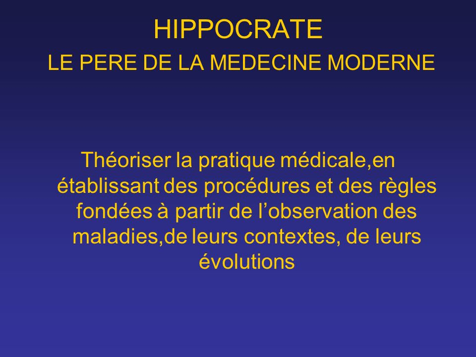 HIPPOCRATE LE PERE DE LA MEDECINE MODERNE