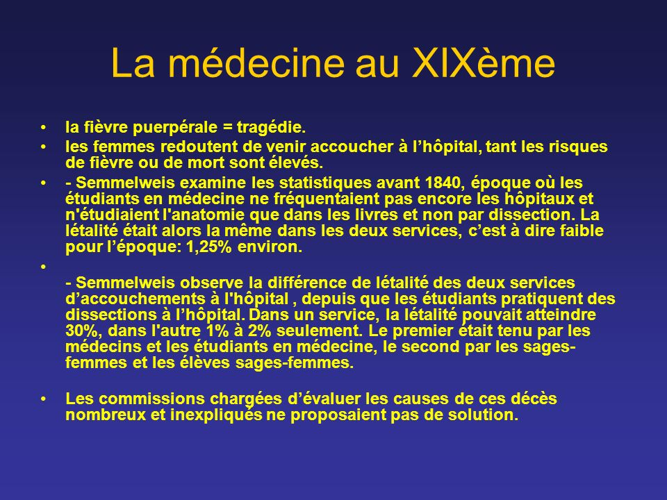 La médecine au XIXème la fièvre puerpérale = tragédie.
