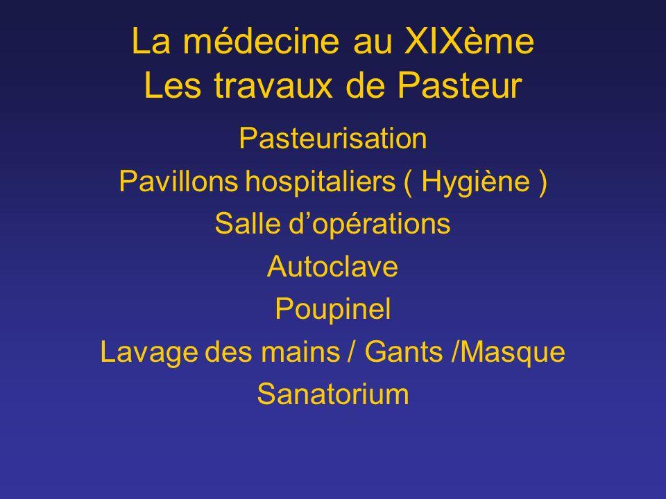 La médecine au XIXème Les travaux de Pasteur