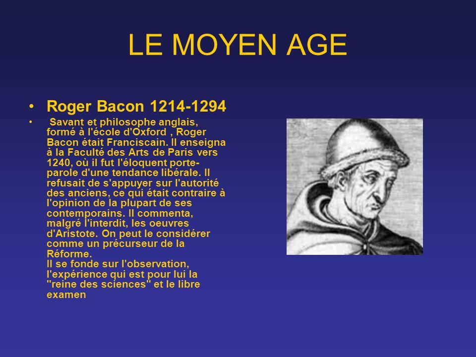LE MOYEN AGE Roger Bacon 1214-1294