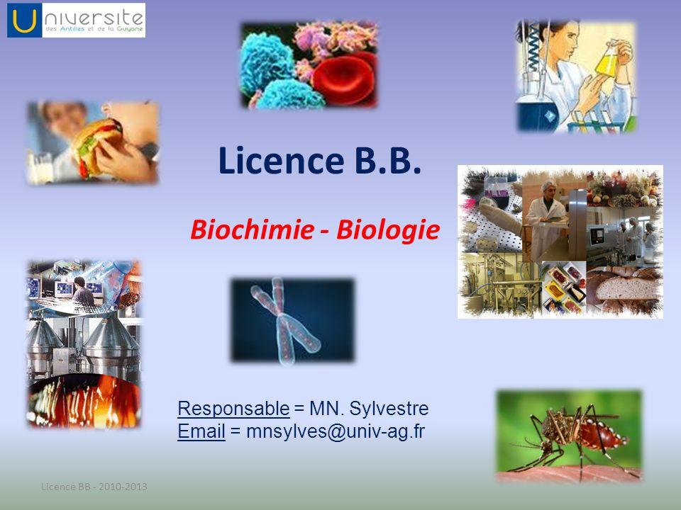 Licence B.B. Biochimie - Biologie Responsable = MN. Sylvestre