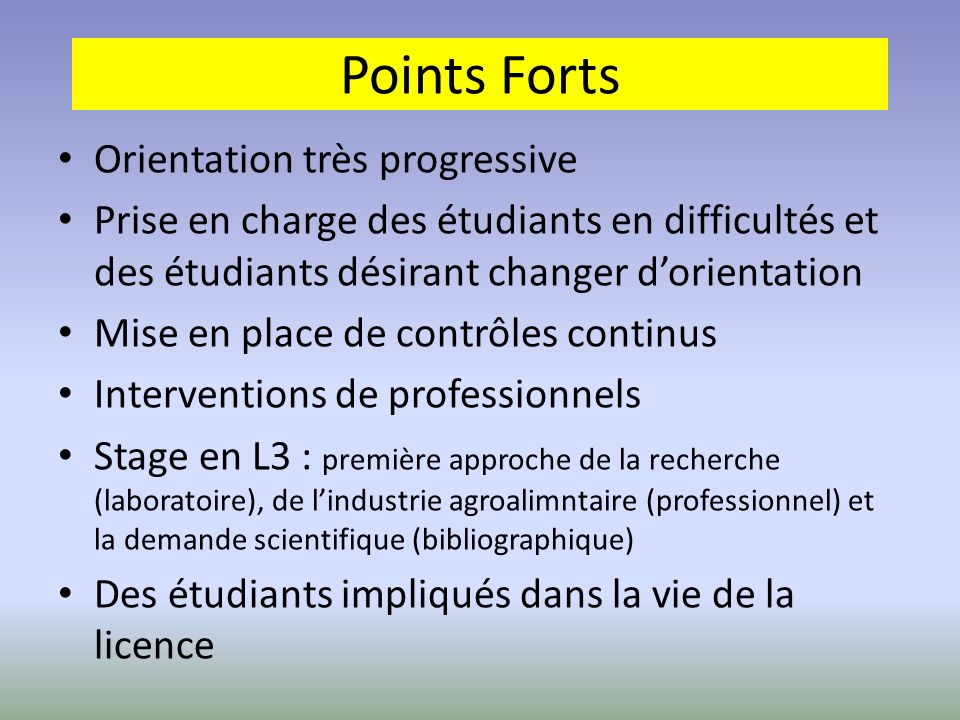Points Forts Orientation très progressive