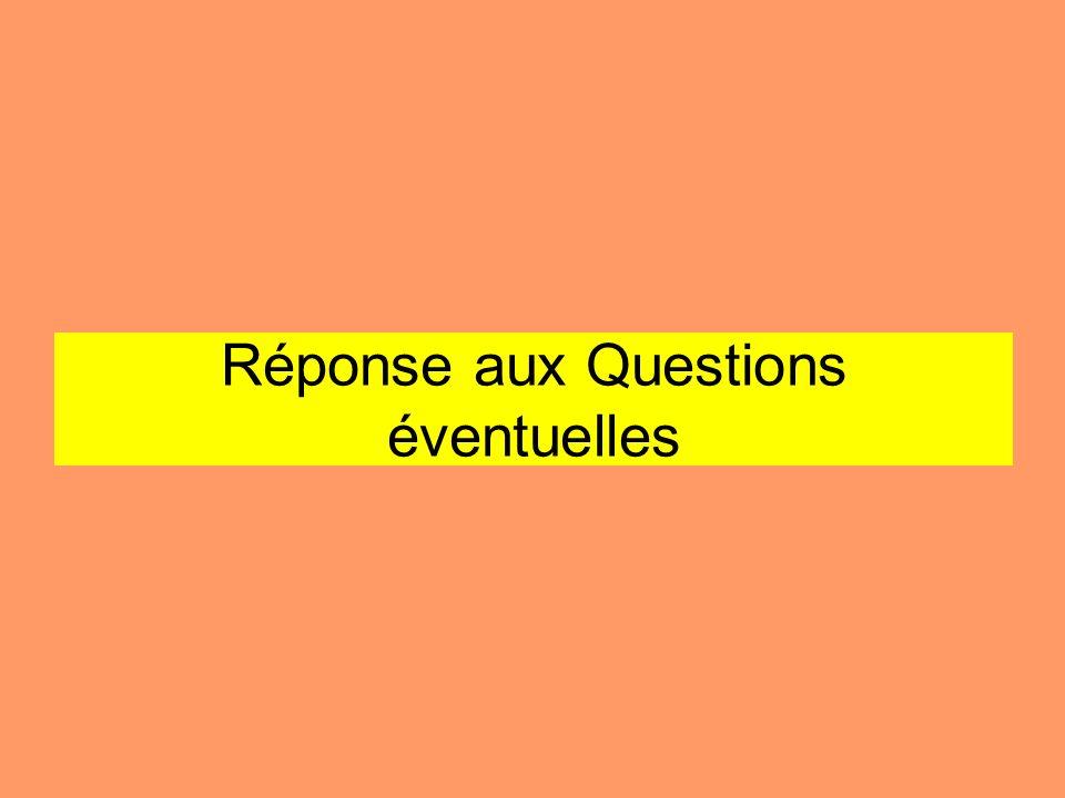 Réponse aux Questions éventuelles
