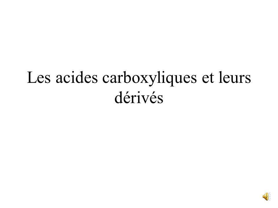 Les acides carboxyliques et leurs dérivés