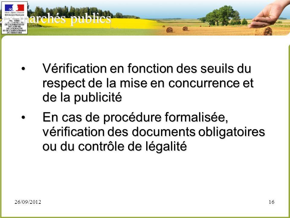 Les marchés publics Vérification en fonction des seuils du respect de la mise en concurrence et de la publicité.