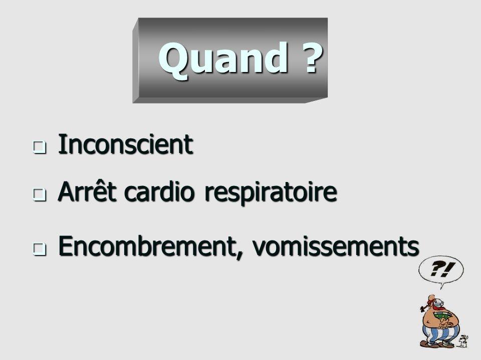 Quand Inconscient Arrêt cardio respiratoire