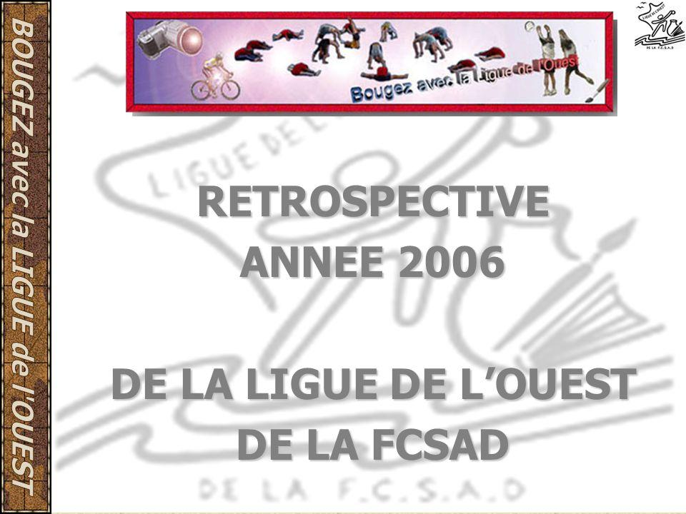 RETROSPECTIVE ANNEE 2006 DE LA LIGUE DE L'OUEST DE LA FCSAD