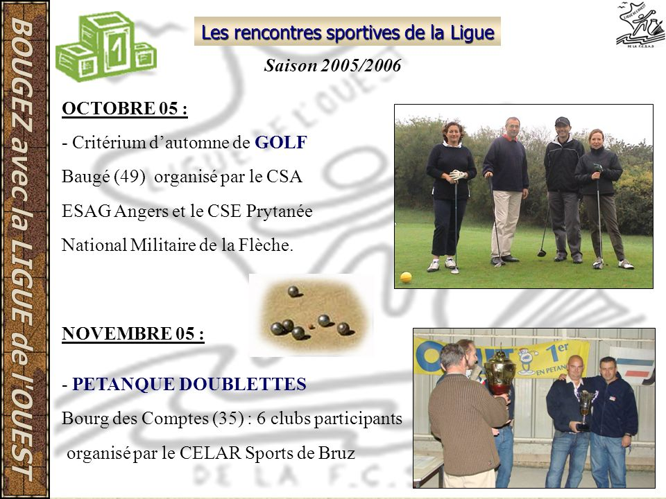 Les rencontres sportives de la Ligue