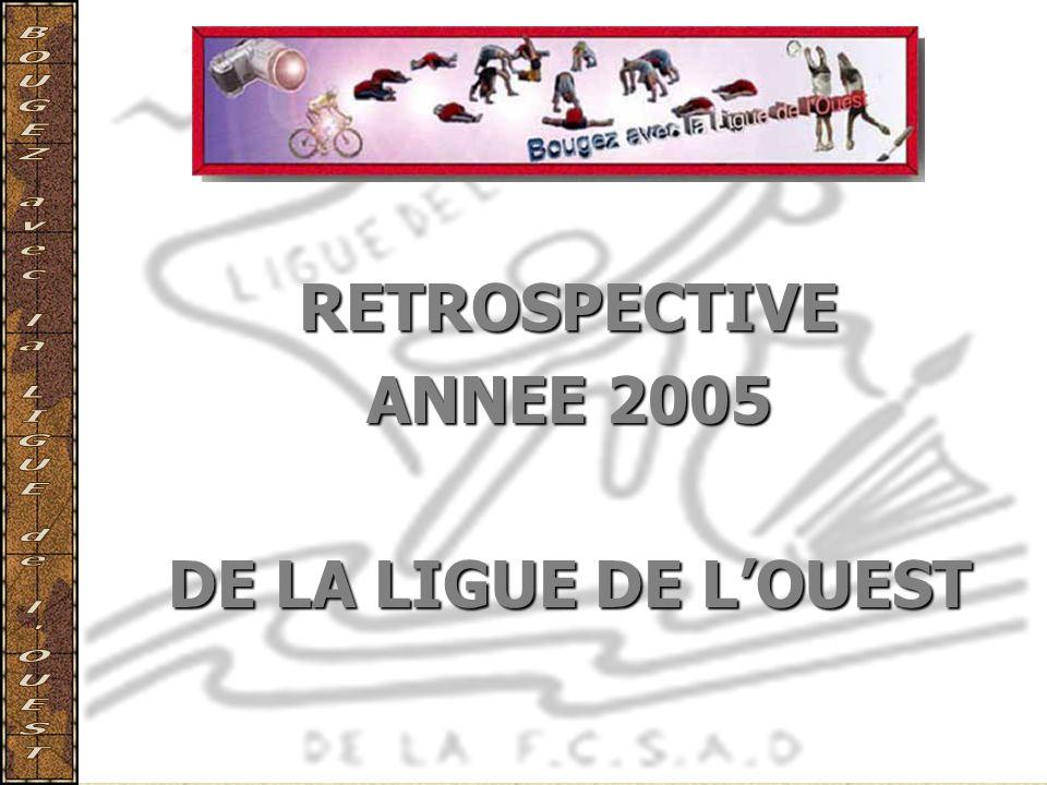 RETROSPECTIVE ANNEE 2005 DE LA LIGUE DE L'OUEST