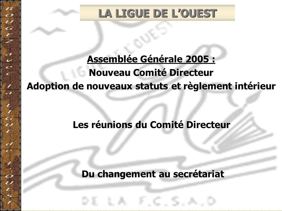 LA LIGUE DE L'OUEST Assemblée Générale 2005 : Nouveau Comité Directeur