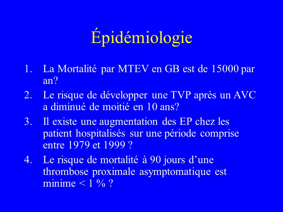 Épidémiologie La Mortalité par MTEV en GB est de 15000 par an