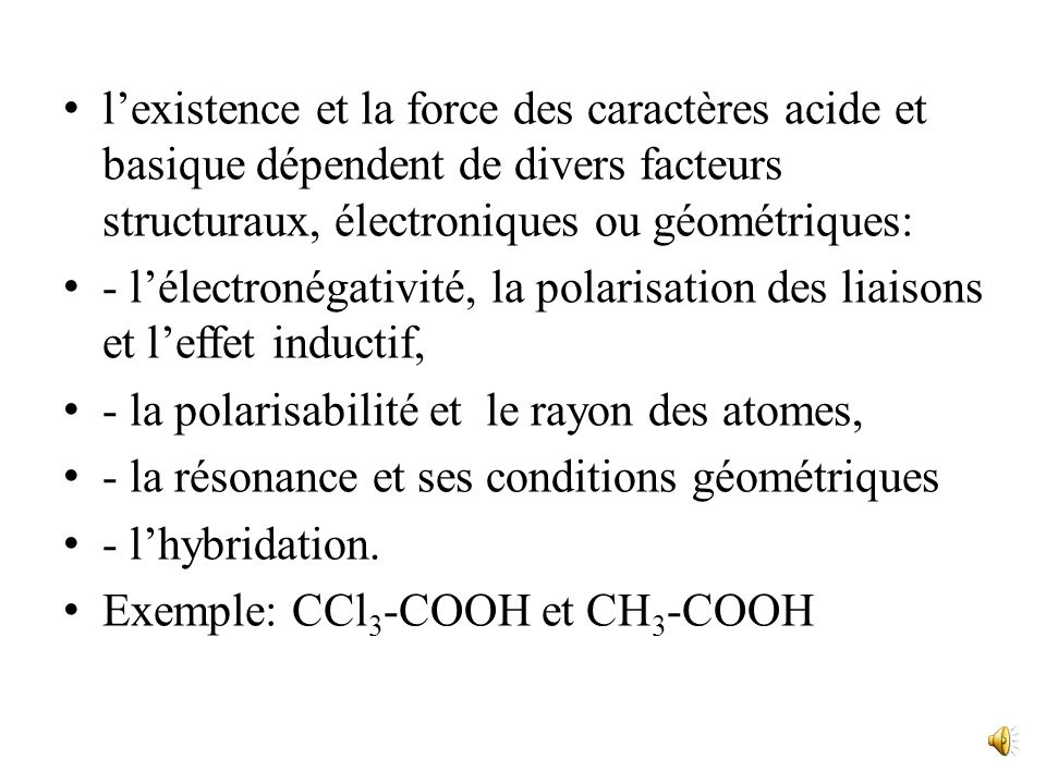 l'existence et la force des caractères acide et basique dépendent de divers facteurs structuraux, électroniques ou géométriques: