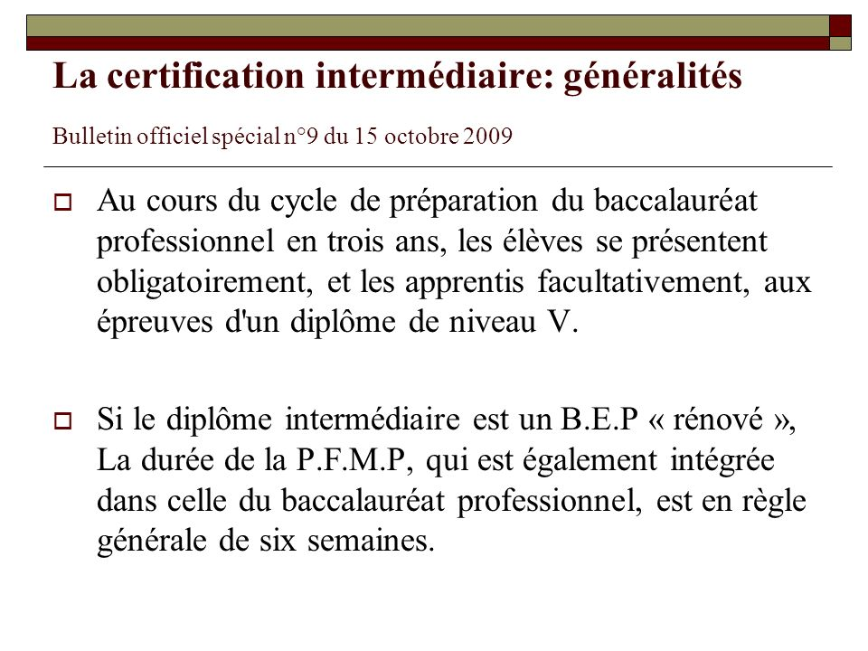 La certification intermédiaire: généralités Bulletin officiel spécial n°9 du 15 octobre 2009
