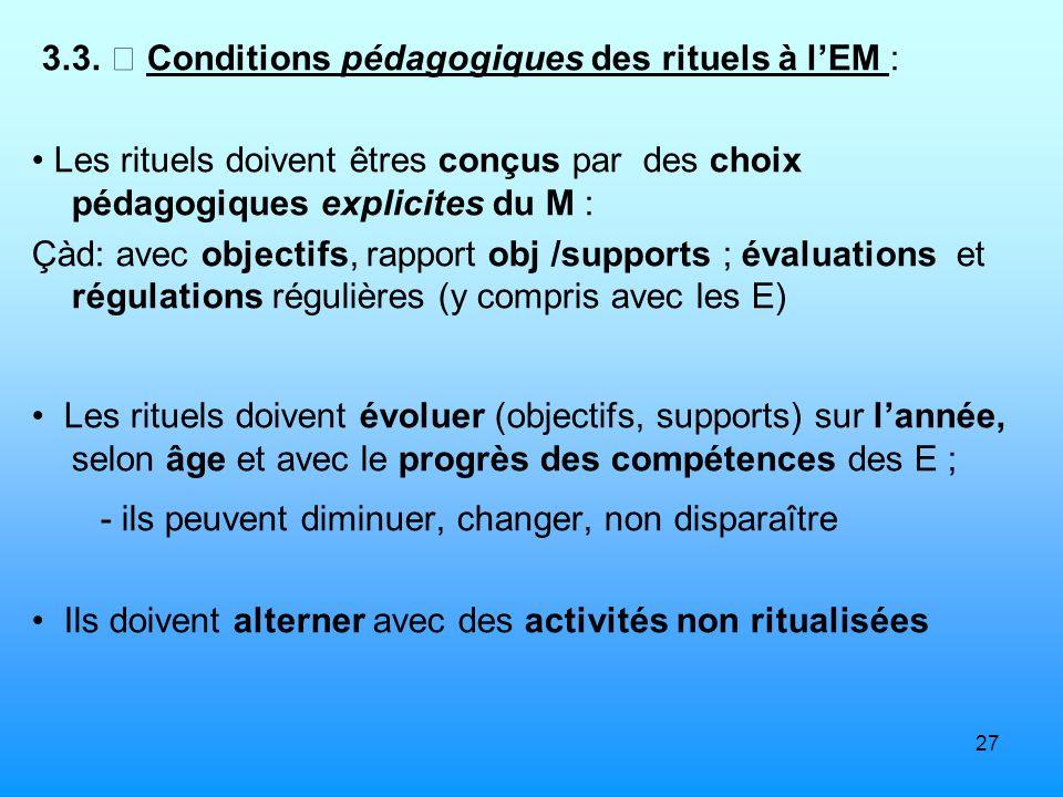 3.3.  Conditions pédagogiques des rituels à l'EM :
