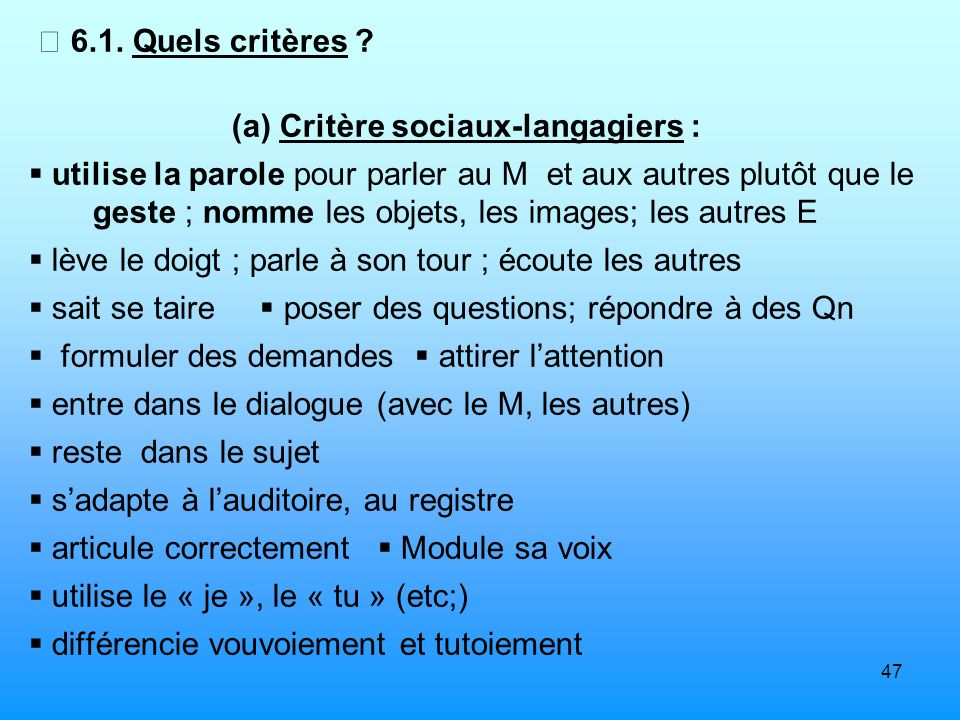  6.1. Quels critères (a) Critère sociaux-langagiers :