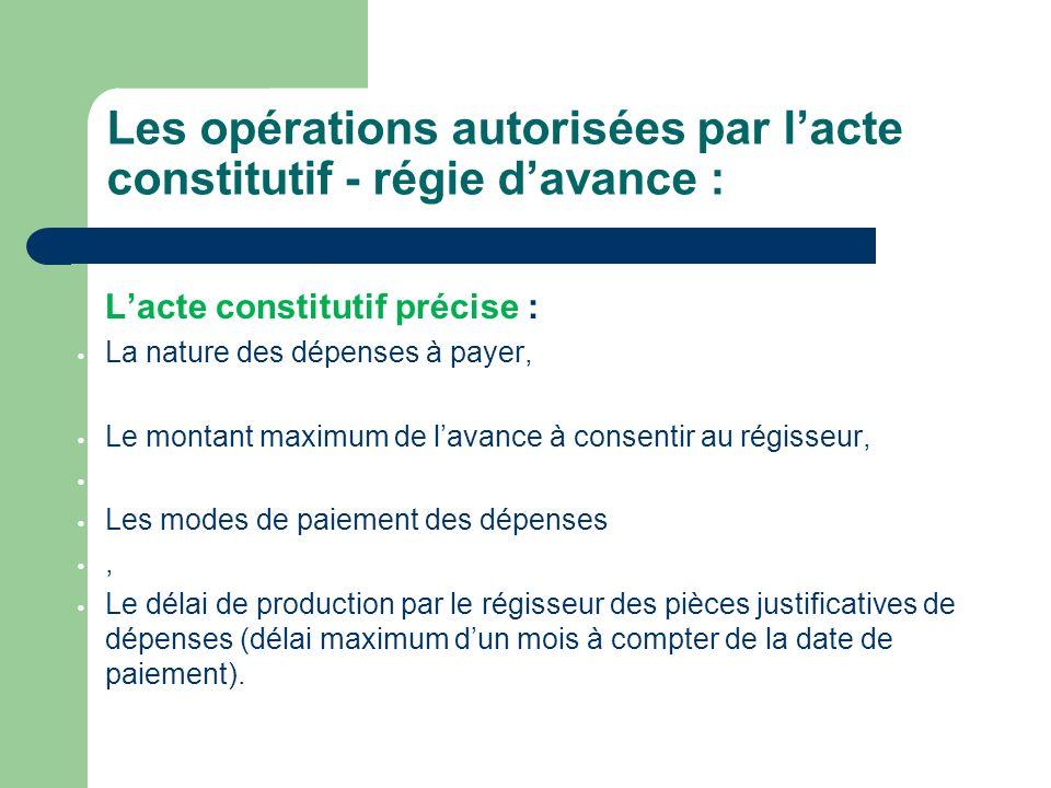 Les opérations autorisées par l'acte constitutif - régie d'avance :