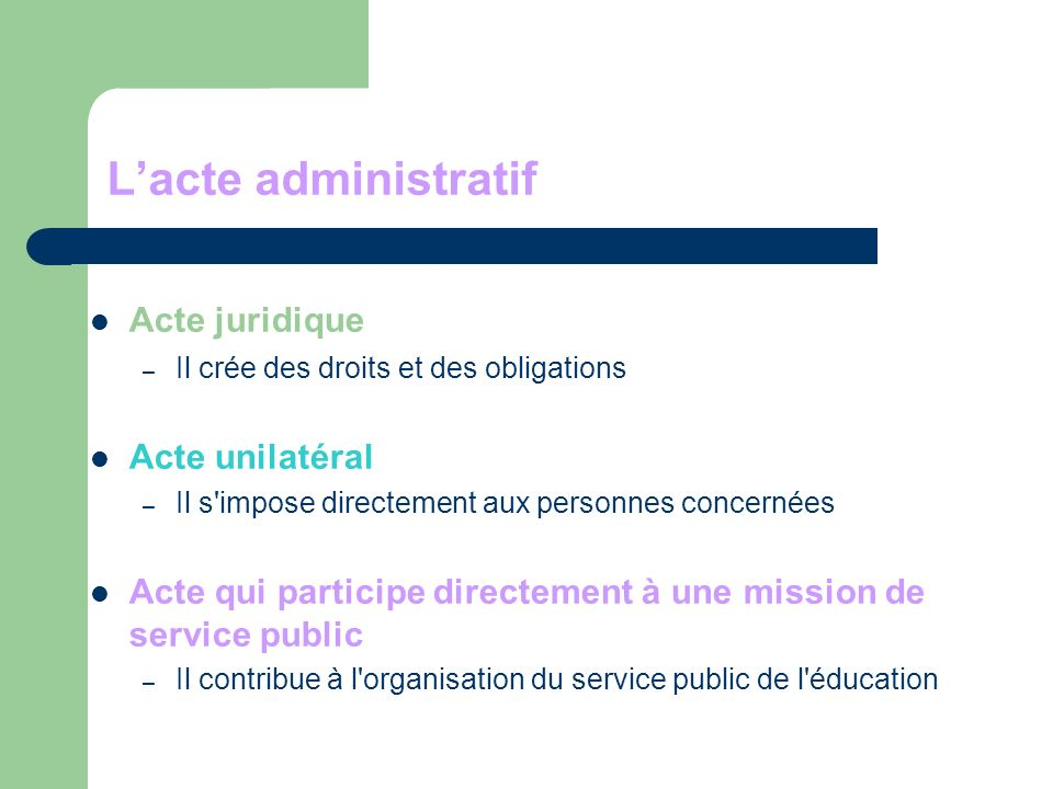 L'acte administratif Acte juridique Acte unilatéral