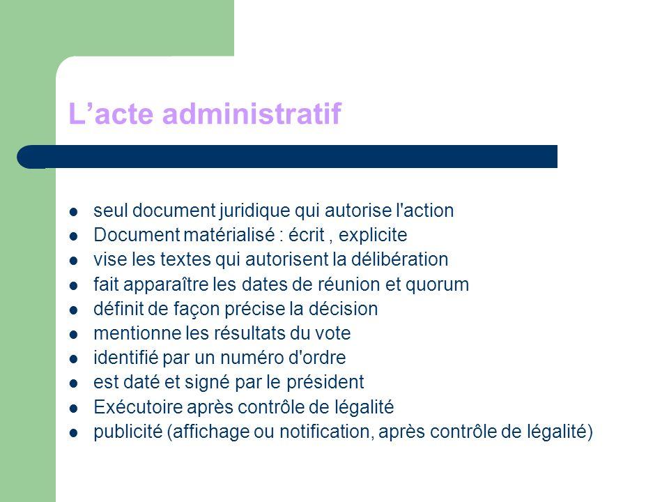 L'acte administratif seul document juridique qui autorise l action