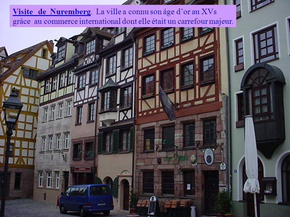 Visite de Nuremberg. La ville a connu son âge d'or au XVs