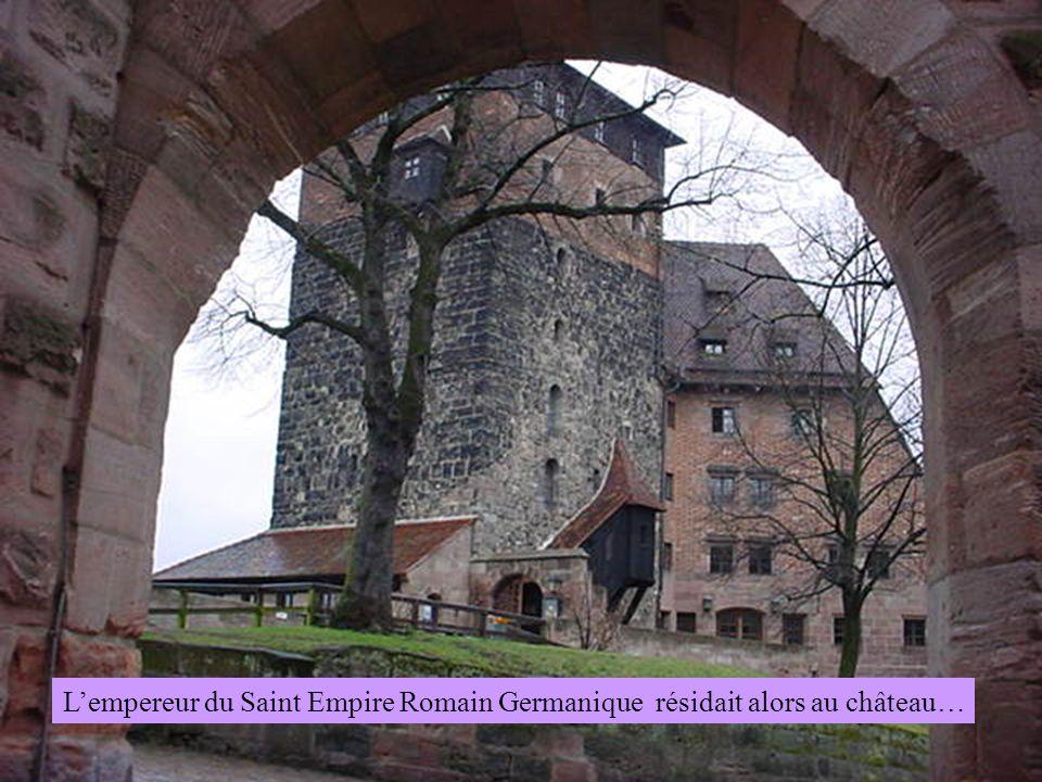 L'empereur du Saint Empire Romain Germanique résidait alors au château…