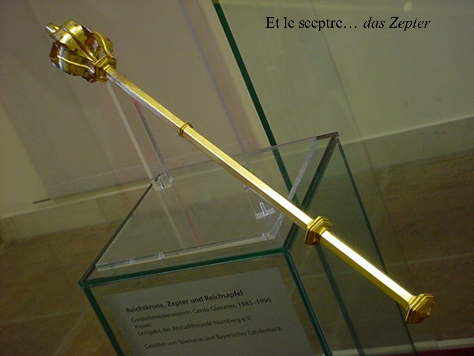 Et le sceptre… das Zepter
